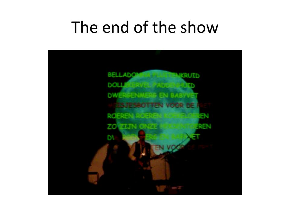 The end of the show