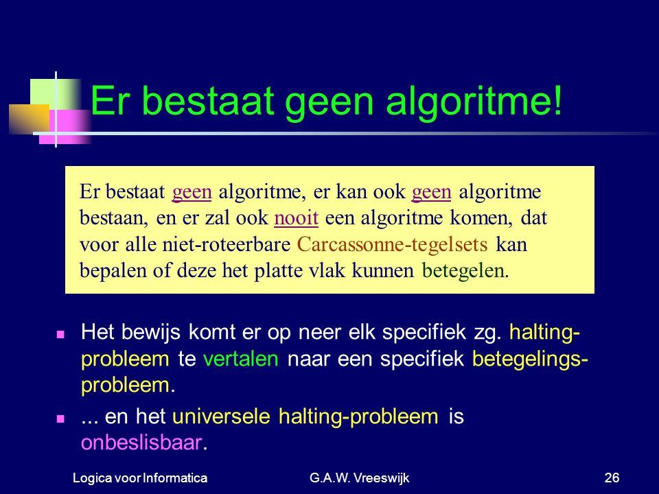 Er bestaat geen algoritme!