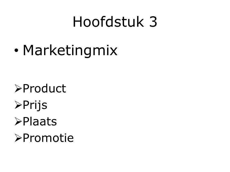 Hoofdstuk 3 Marketingmix Product Prijs Plaats Promotie
