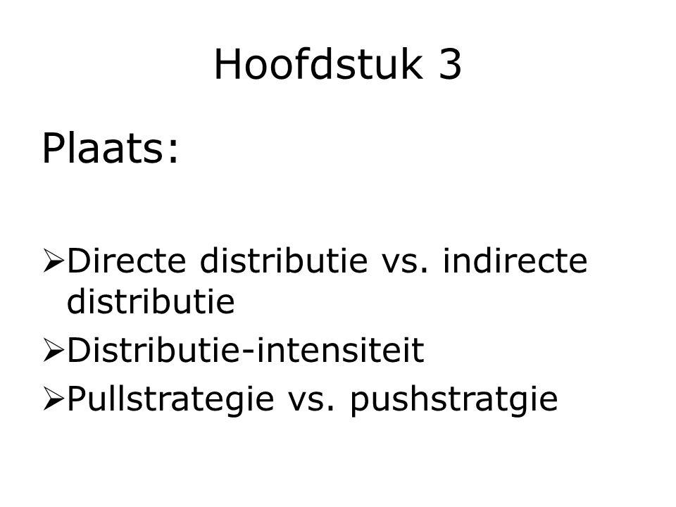 Hoofdstuk 3 Plaats: Directe distributie vs. indirecte distributie