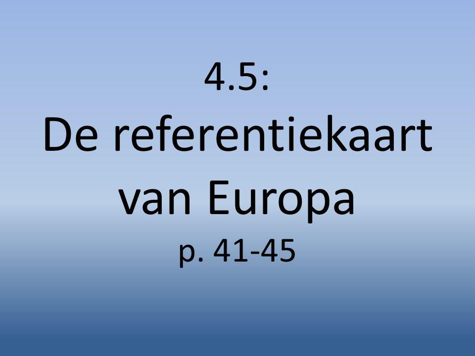 4.5: De referentiekaart van Europa p. 41-45