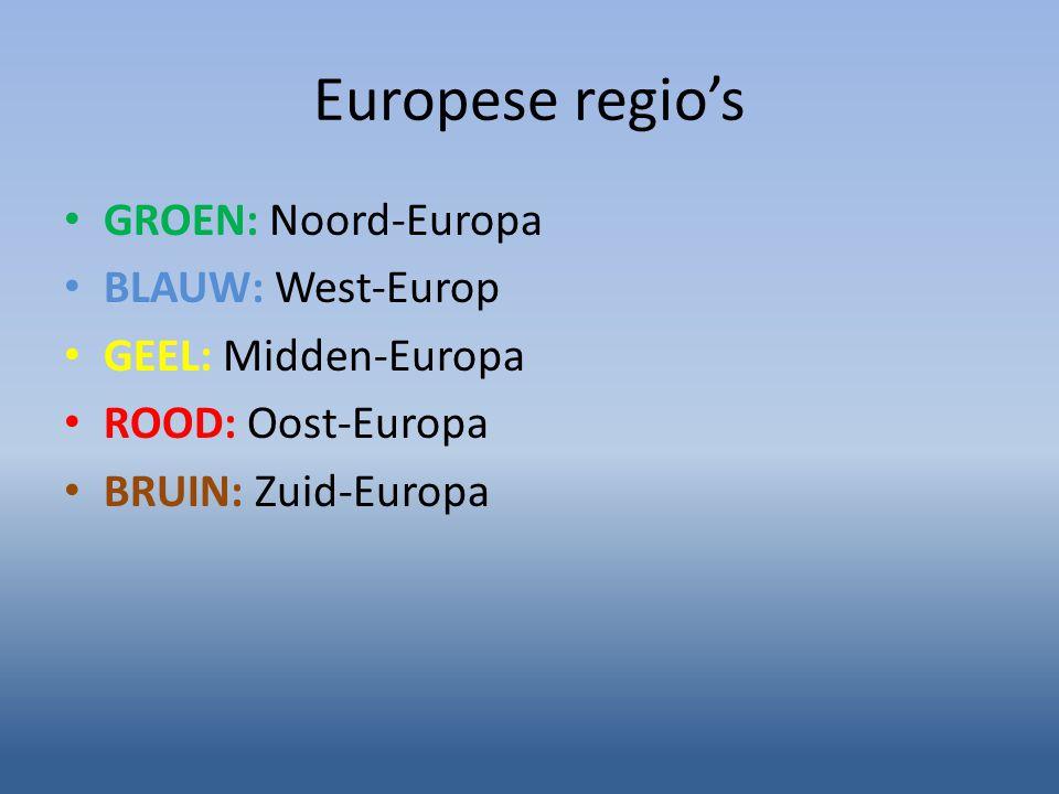 Europese regio's GROEN: Noord-Europa BLAUW: West-Europ
