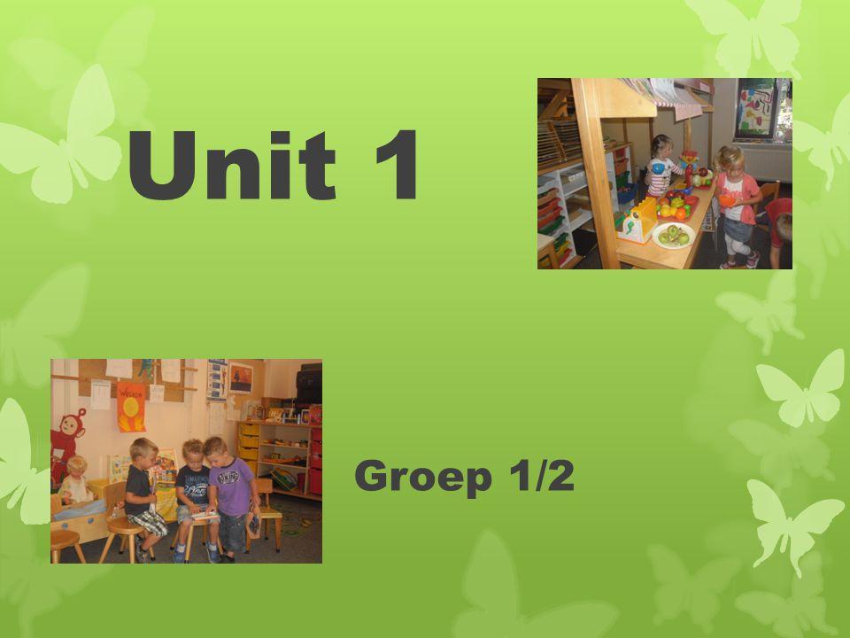 Unit 1 Groep 1/2