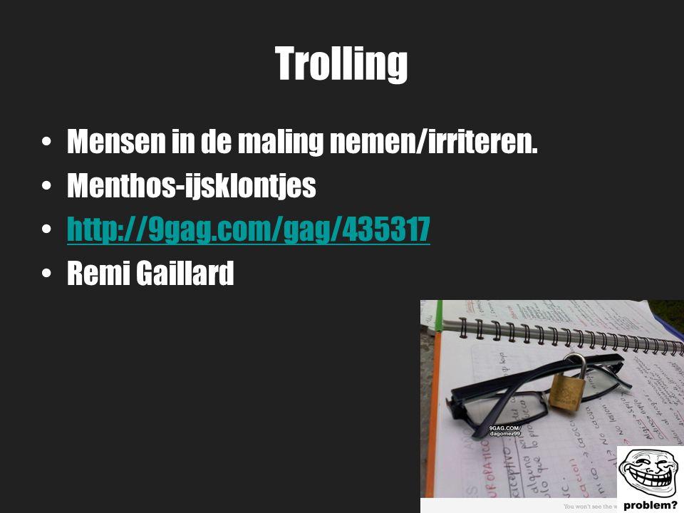 Trolling Mensen in de maling nemen/irriteren. Menthos-ijsklontjes