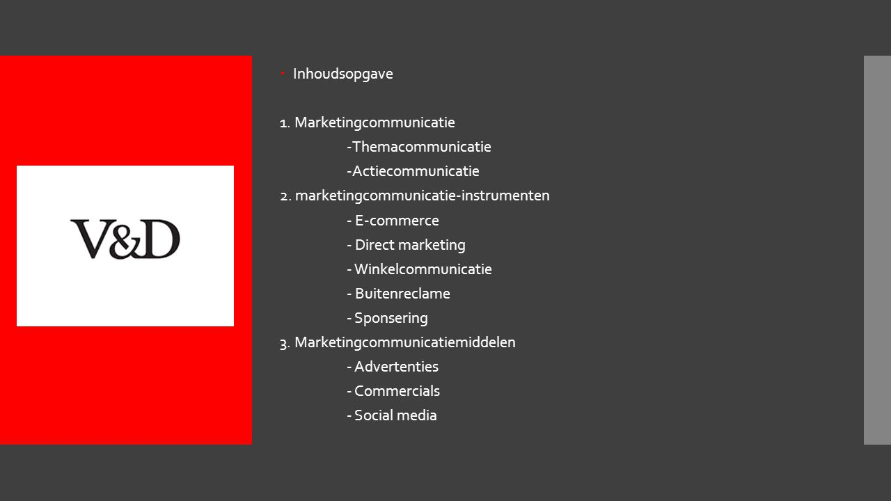 Inhoudsopgave 1. Marketingcommunicatie. -Themacommunicatie. -Actiecommunicatie. 2. marketingcommunicatie-instrumenten.