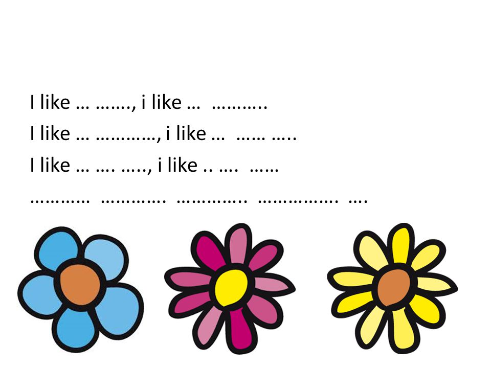 I like … ……. , i like … ………. I like … …………, i like … …… …. I like … …