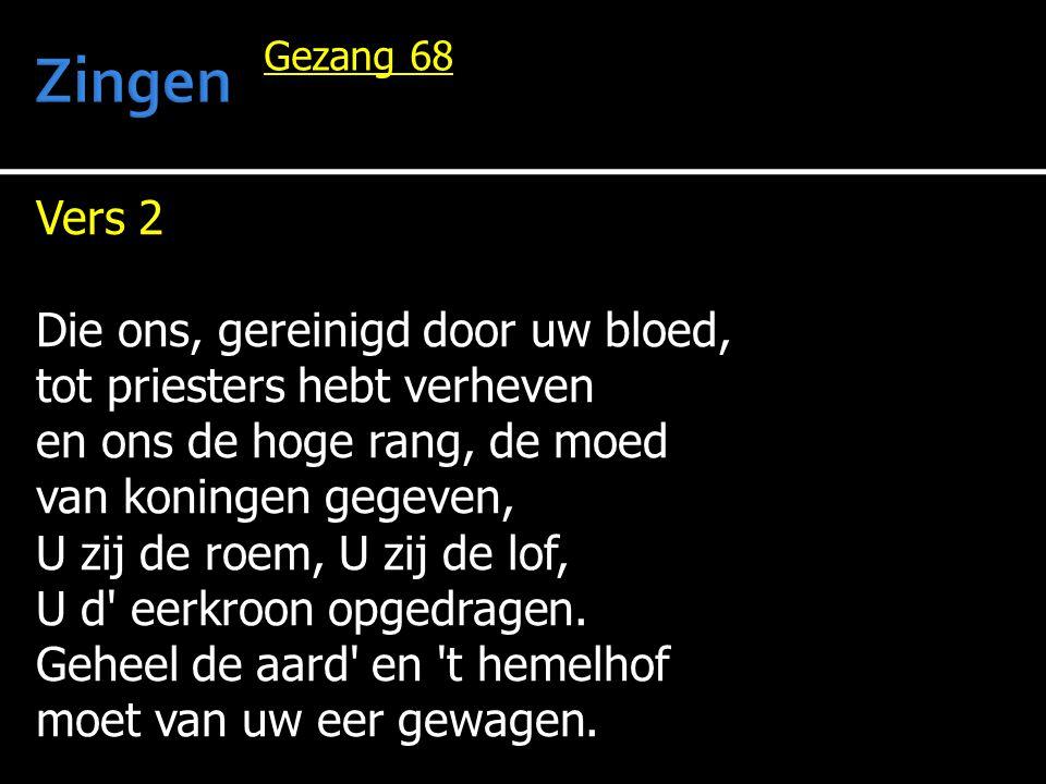 Zingen Vers 2 Die ons, gereinigd door uw bloed,