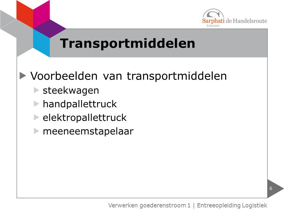 Transportmiddelen Voorbeelden van transportmiddelen steekwagen