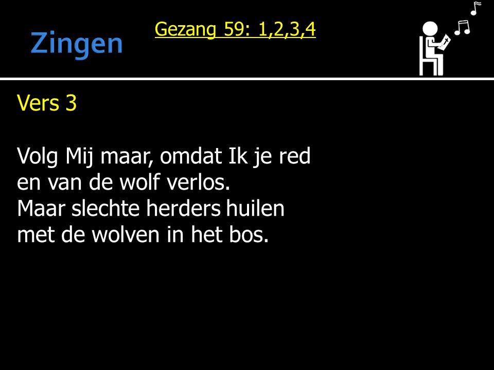 Zingen Vers 3 Volg Mij maar, omdat Ik je red en van de wolf verlos.