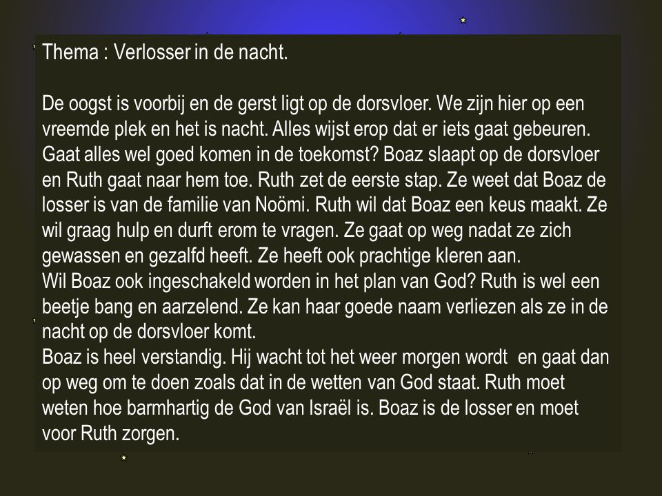 Thema : Verlosser in de nacht.