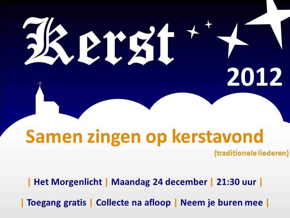 Kerst 2012 Samen zingen op kerstavond