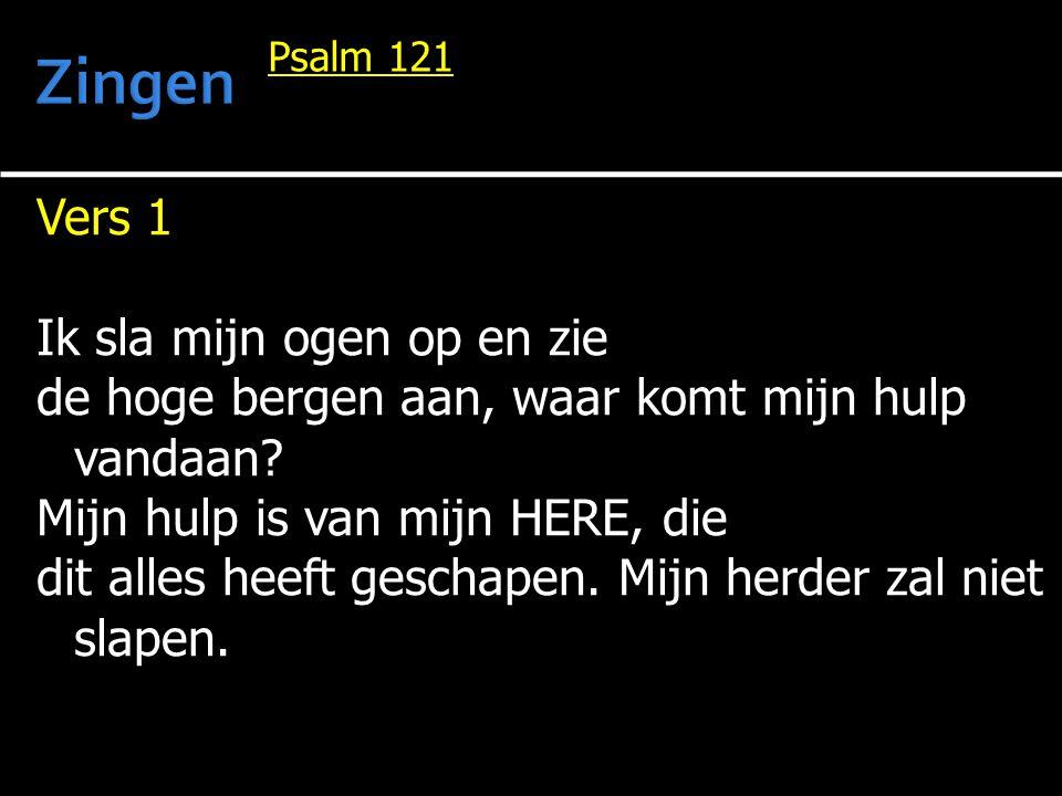 Zingen Vers 1 Ik sla mijn ogen op en zie