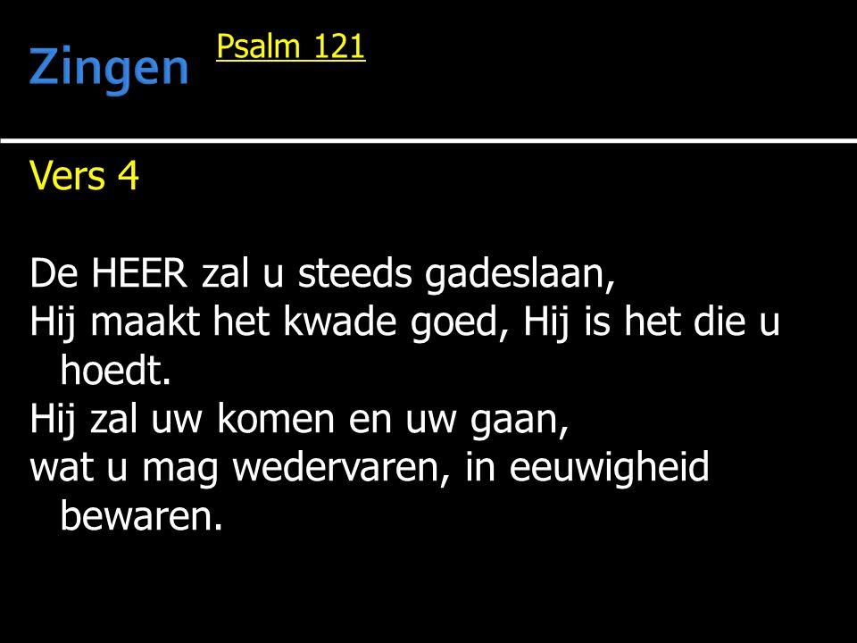 Zingen Vers 4 De HEER zal u steeds gadeslaan,