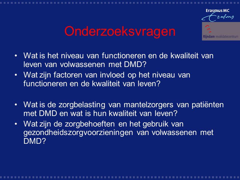 Onderzoeksvragen Wat is het niveau van functioneren en de kwaliteit van leven van volwassenen met DMD