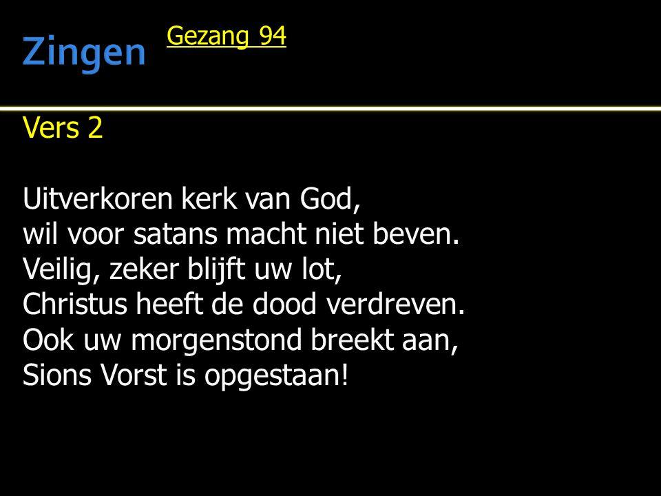 Zingen Vers 2 Uitverkoren kerk van God,