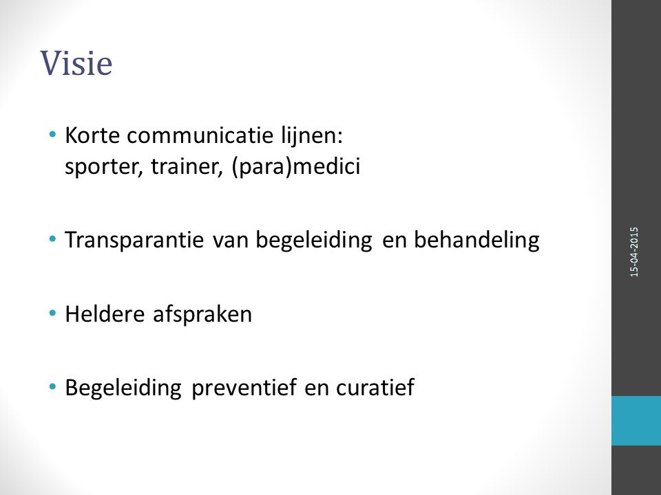 Visie Korte communicatie lijnen: sporter, trainer, (para)medici