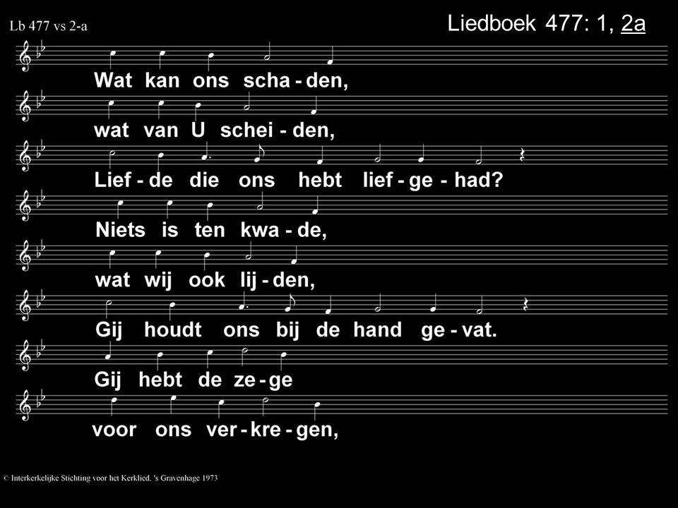 Liedboek 477: 1, 2a