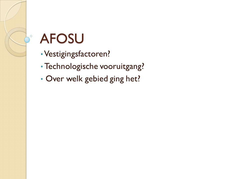 AFOSU Vestigingsfactoren Technologische vooruitgang