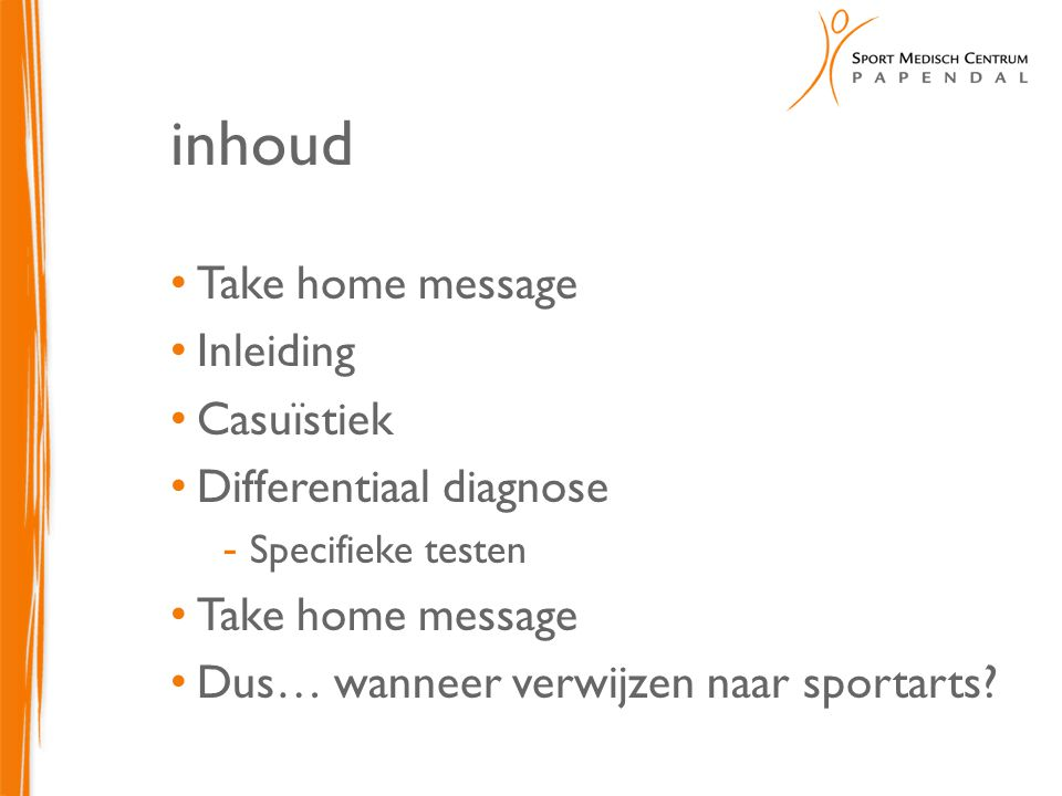 inhoud Take home message Inleiding Casuïstiek Differentiaal diagnose