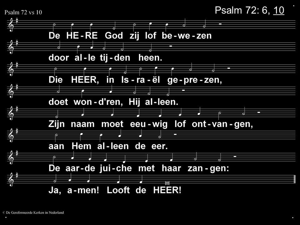 . Psalm 72: 6, 10 . .