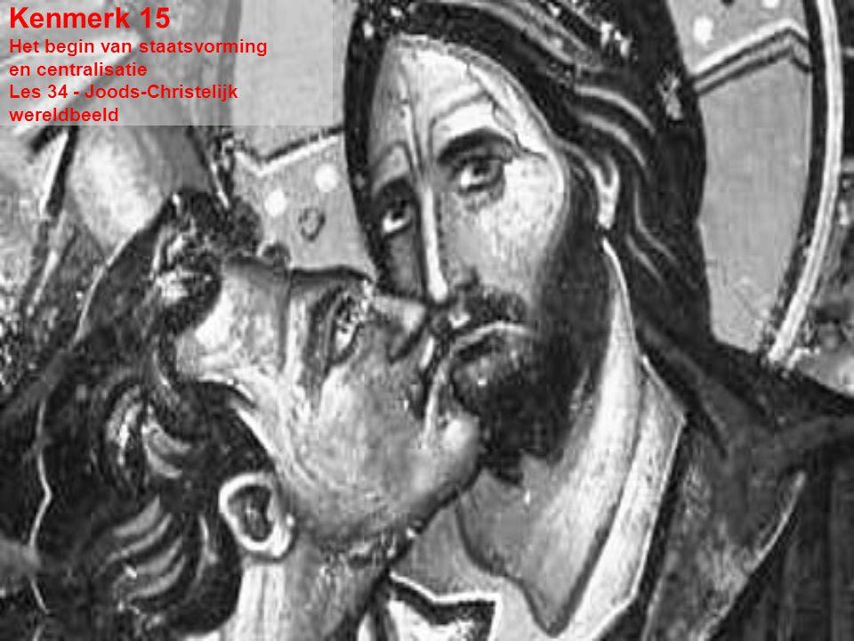 Kenmerk 15 Het begin van staatsvorming en centralisatie Les 34 - Joods-Christelijk wereldbeeld