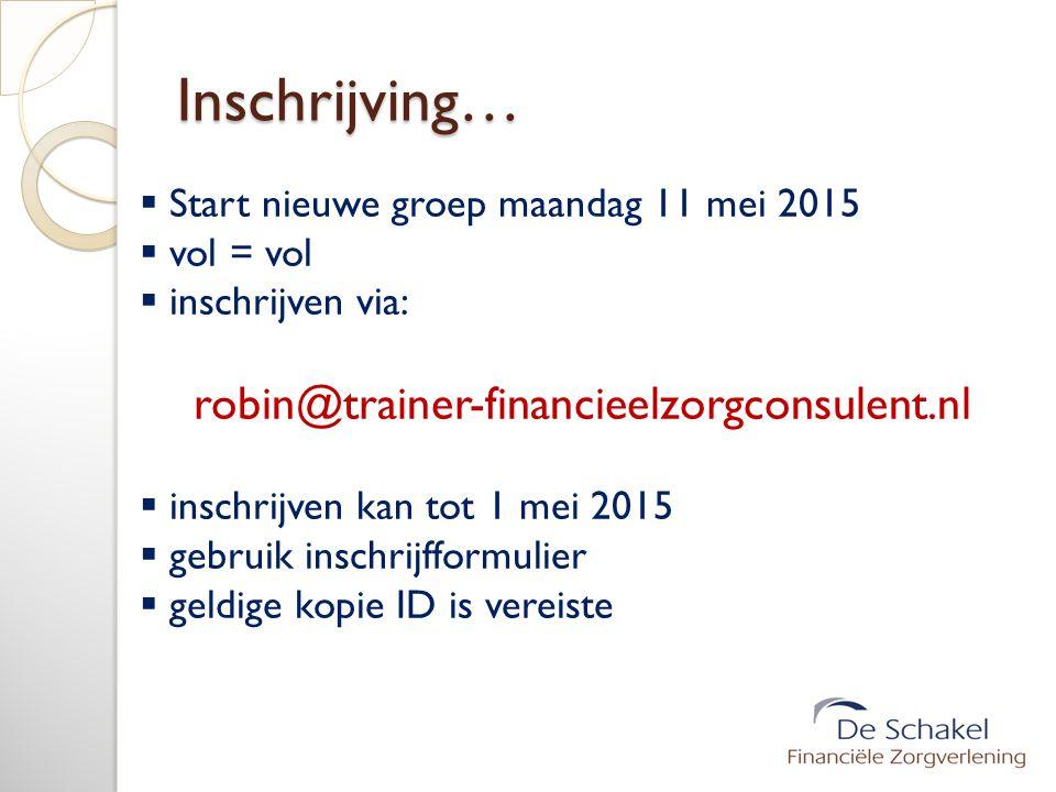 Inschrijving… robin@trainer-financieelzorgconsulent.nl