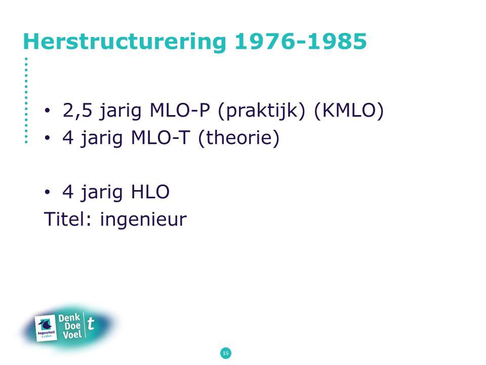 Herstructurering 1976-1985 2,5 jarig MLO-P (praktijk) (KMLO)