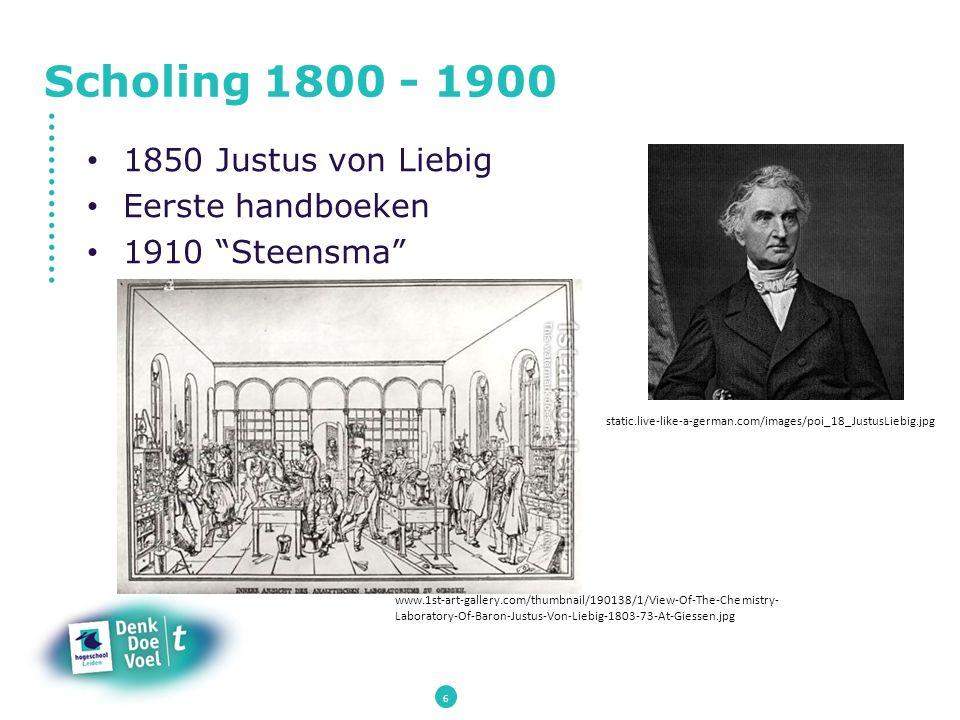 Scholing 1800 - 1900 1850 Justus von Liebig Eerste handboeken