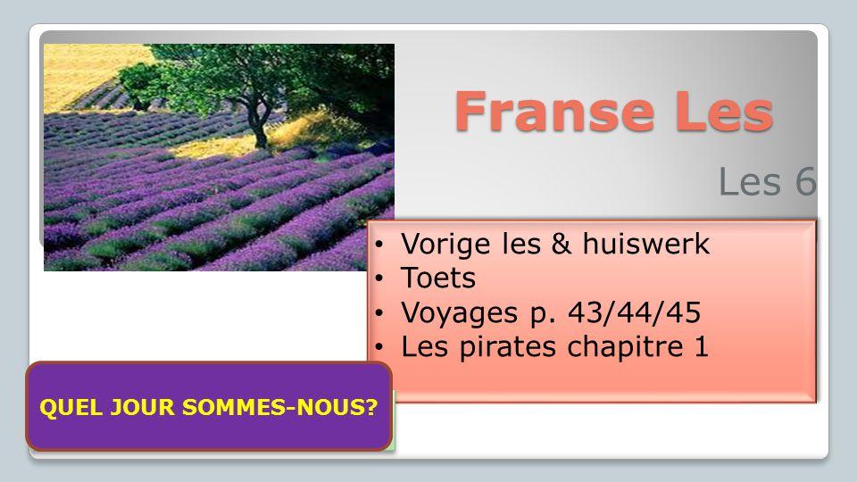 Franse Les Les 6 Vorige les & huiswerk Toets Voyages p. 43/44/45