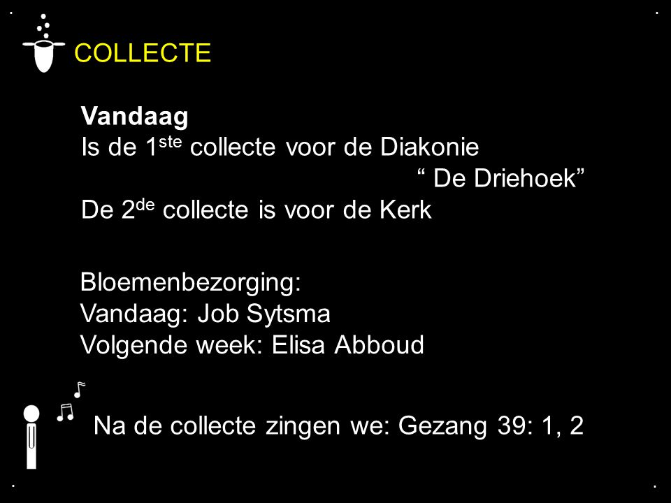 COLLECTE Vandaag Is de 1ste collecte voor de Diakonie De Driehoek