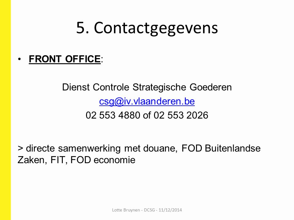 5. Contactgegevens FRONT OFFICE: Dienst Controle Strategische Goederen