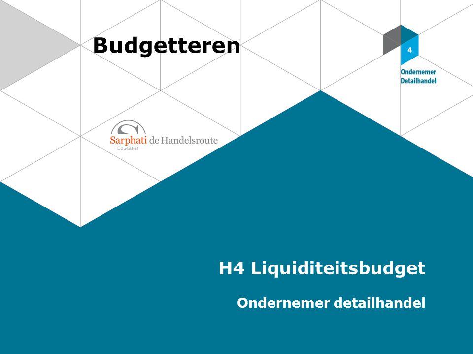 Budgetteren H4 Liquiditeitsbudget Ondernemer detailhandel