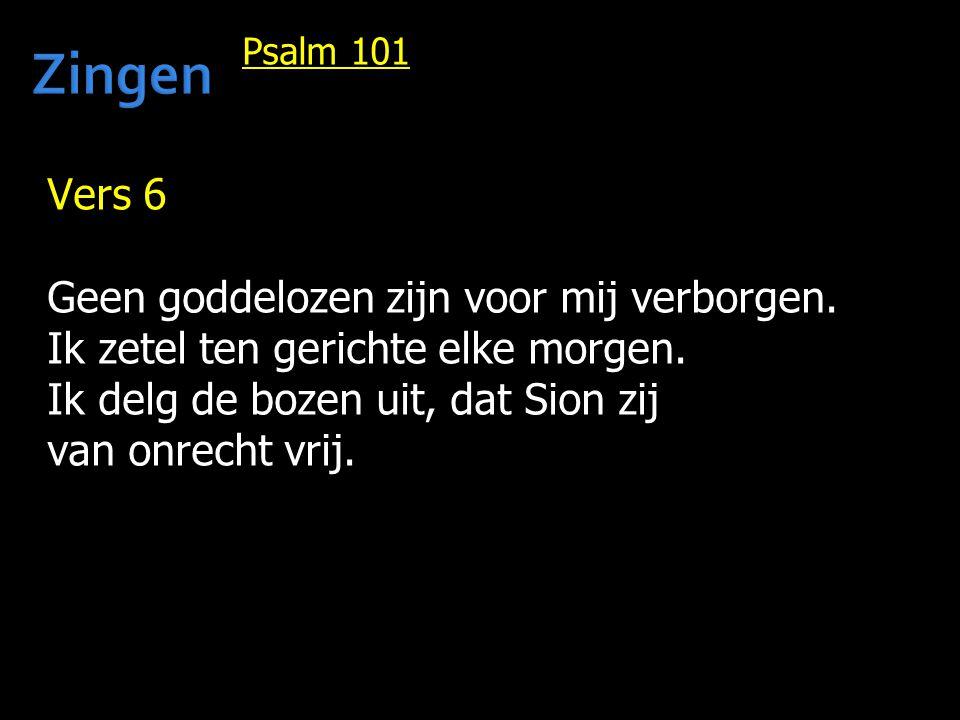 Zingen Vers 6 Geen goddelozen zijn voor mij verborgen.