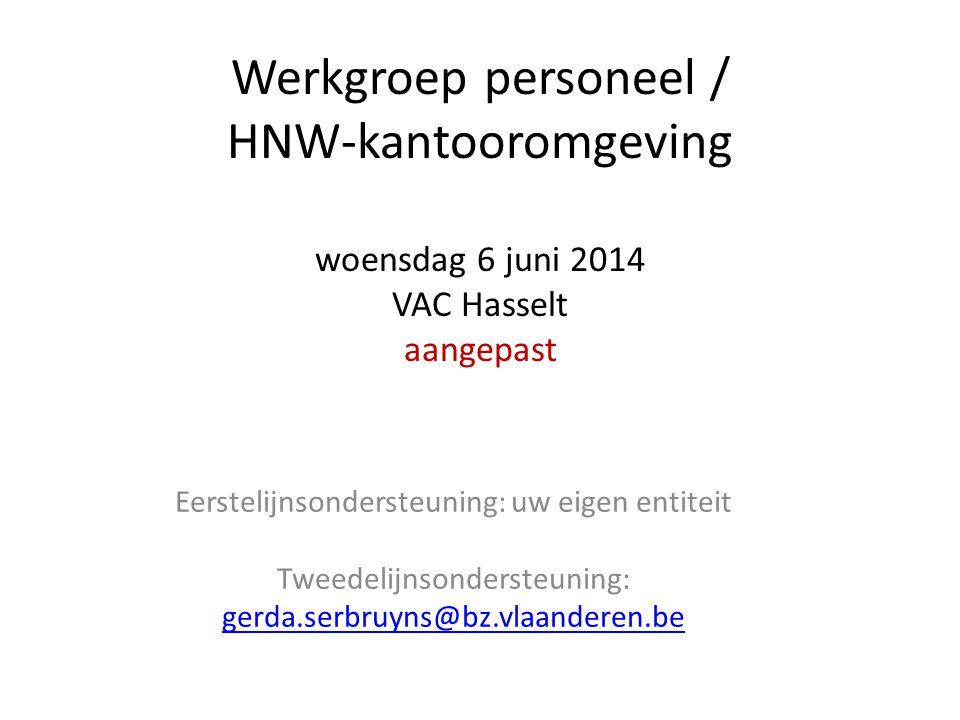 Werkgroep personeel / HNW-kantooromgeving woensdag 6 juni 2014 VAC Hasselt aangepast