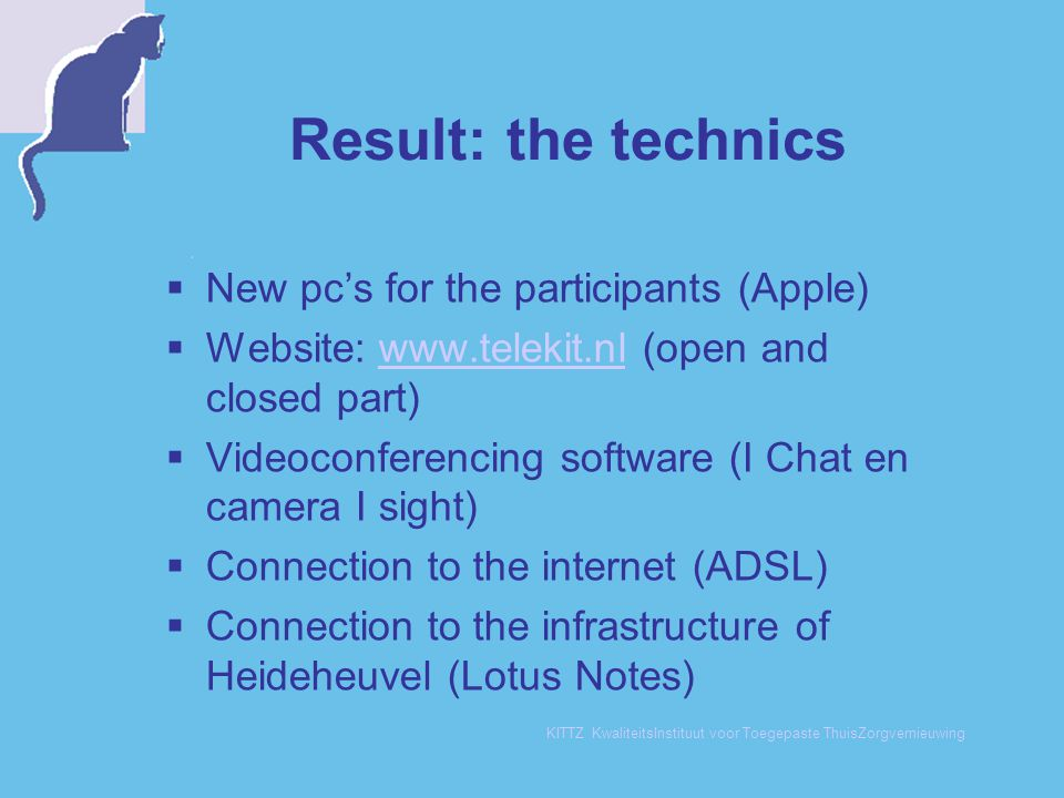 Result: the technics New pc's for the participants (Apple)