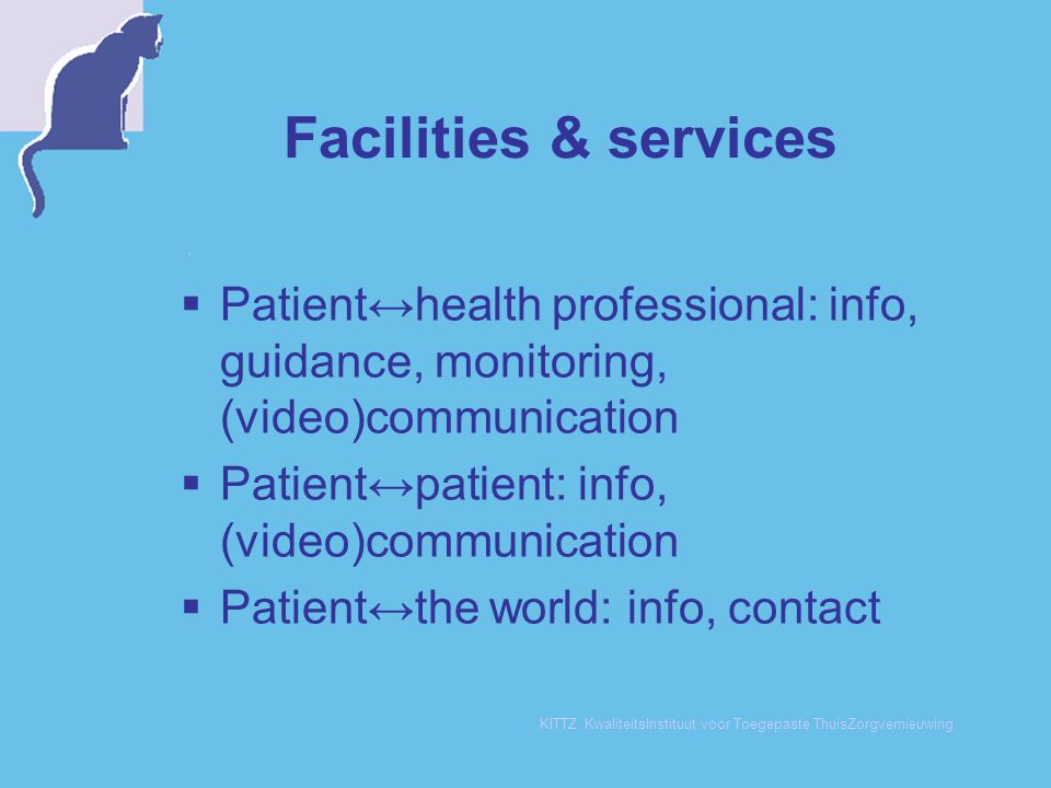 Facilities & services Patient↔health professional: info, guidance, monitoring, (video)communication.