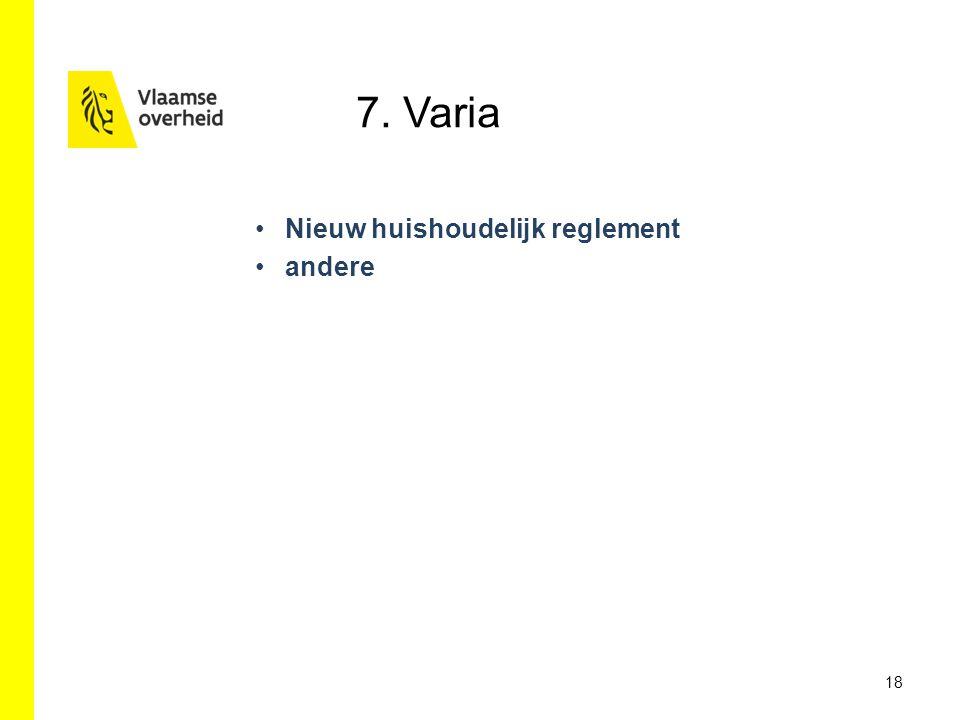 7. Varia Nieuw huishoudelijk reglement andere 18