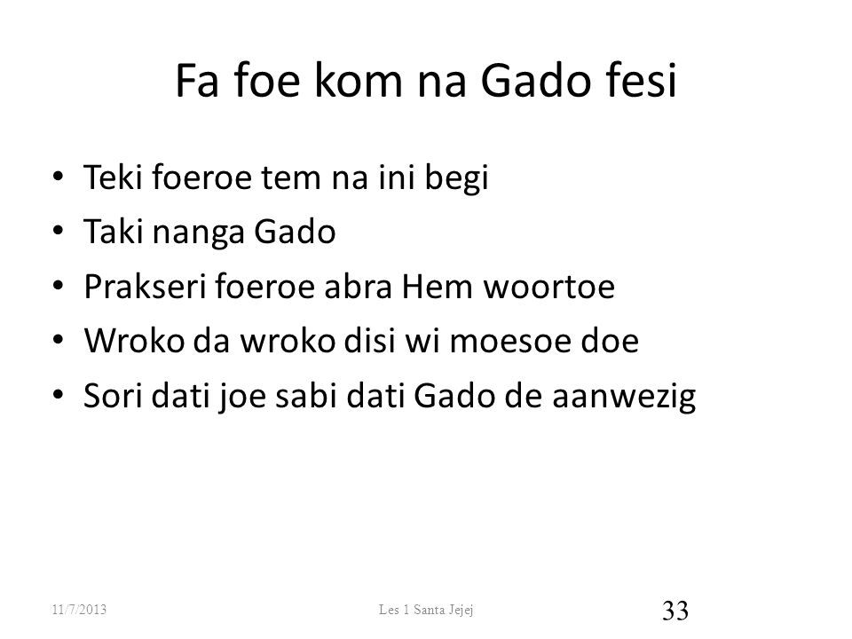 Fa foe kom na Gado fesi Teki foeroe tem na ini begi Taki nanga Gado
