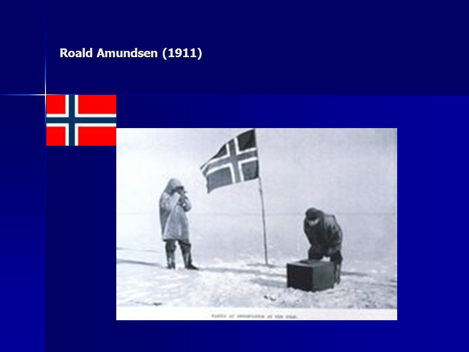 Roald Amundsen (1911) http://www.hetlaatstecontinent.be/geschiedenis/expedities/amundsen.html