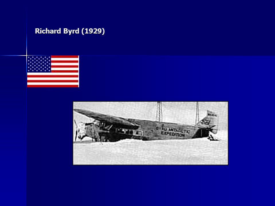 Richard Byrd (1929)http://www.hetlaatstecontinent.be/geschiedenis/expedities/byrd_little_america.html.