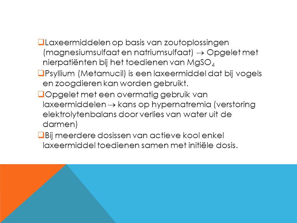 Laxeermiddelen op basis van zoutoplossingen (magnesiumsulfaat en natriumsulfaat)  Opgelet met nierpatiënten bij het toedienen van MgSO4
