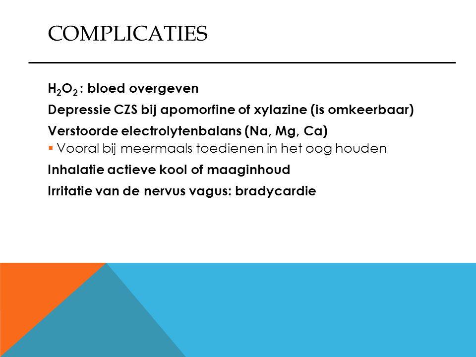 COMPLICATIES H2O2 : bloed overgeven