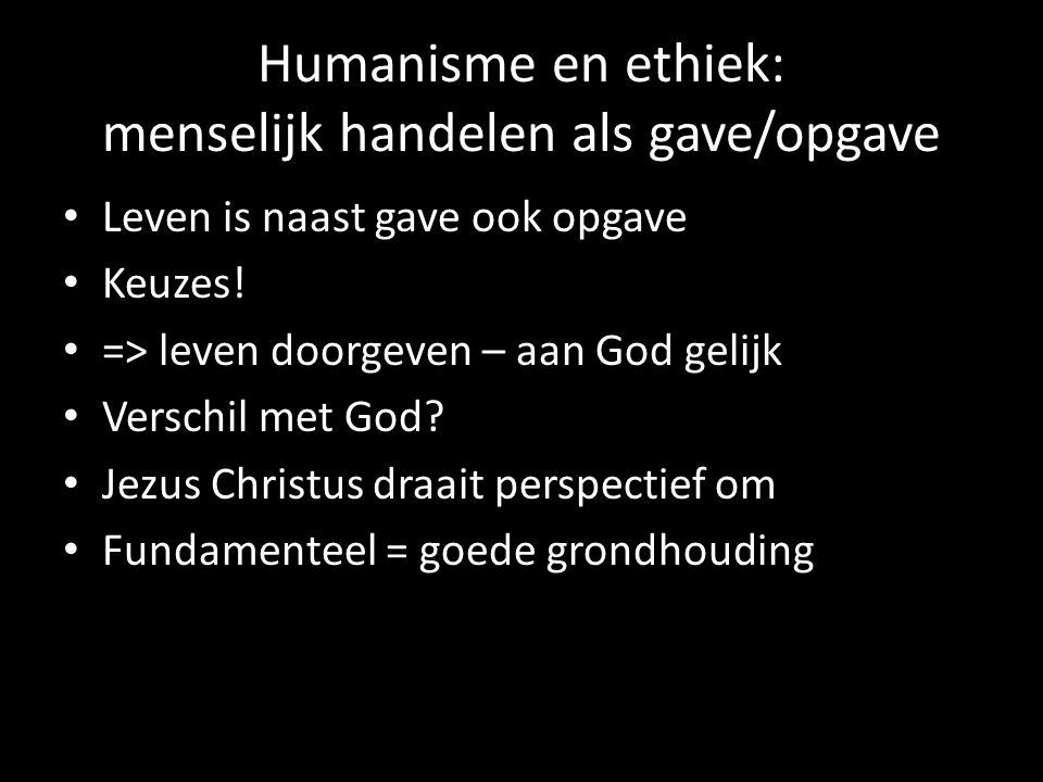 Humanisme en ethiek: menselijk handelen als gave/opgave