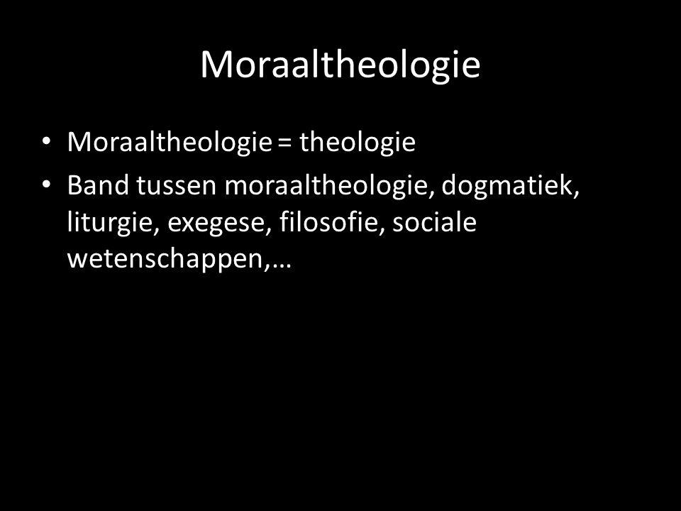 Moraaltheologie Moraaltheologie = theologie