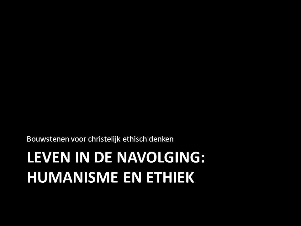 Leven in de navolging: humanisme en ethiek