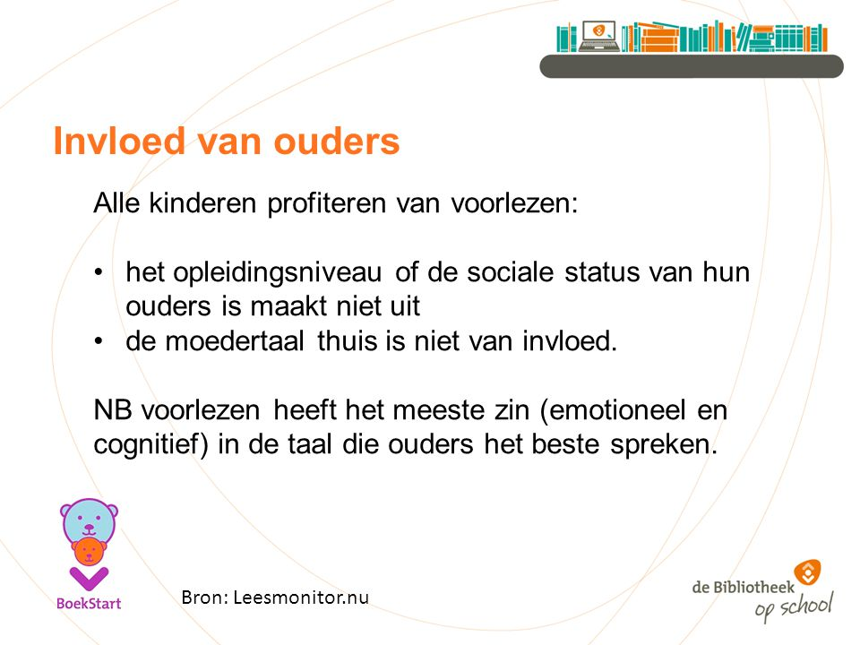 Invloed van ouders Alle kinderen profiteren van voorlezen: