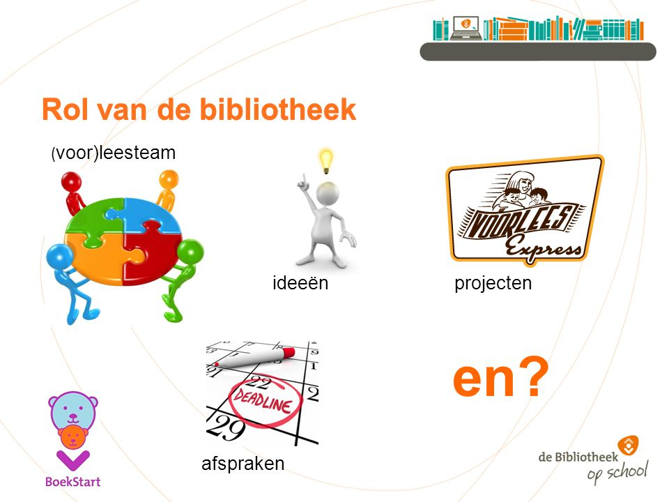 en Rol van de bibliotheek Rol van de bibliotheek ideeën projecten