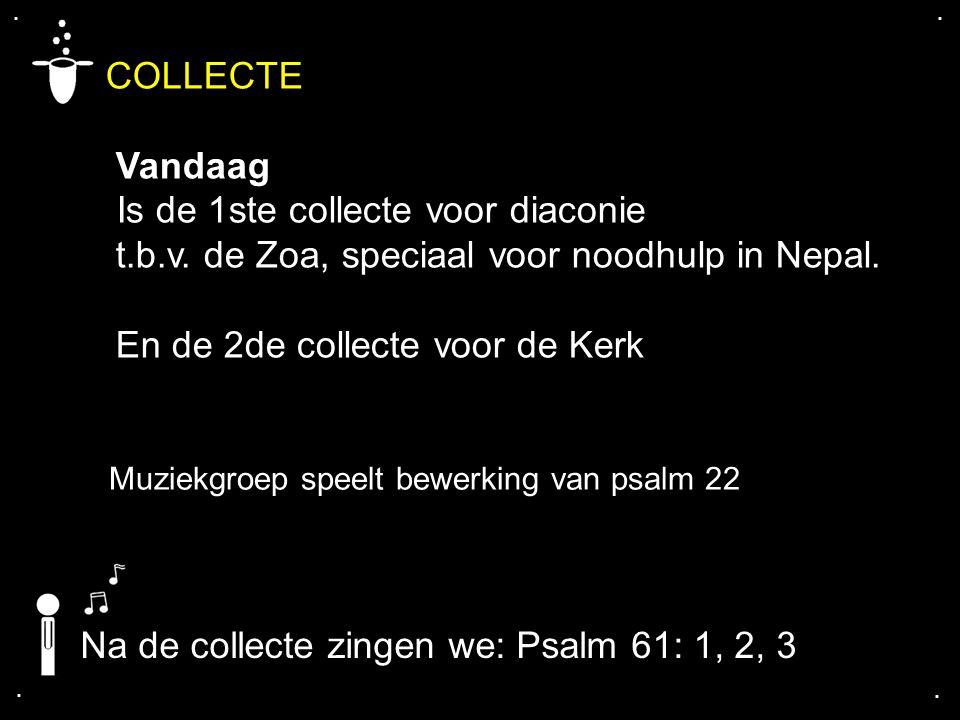 COLLECTE Vandaag Is de 1ste collecte voor diaconie