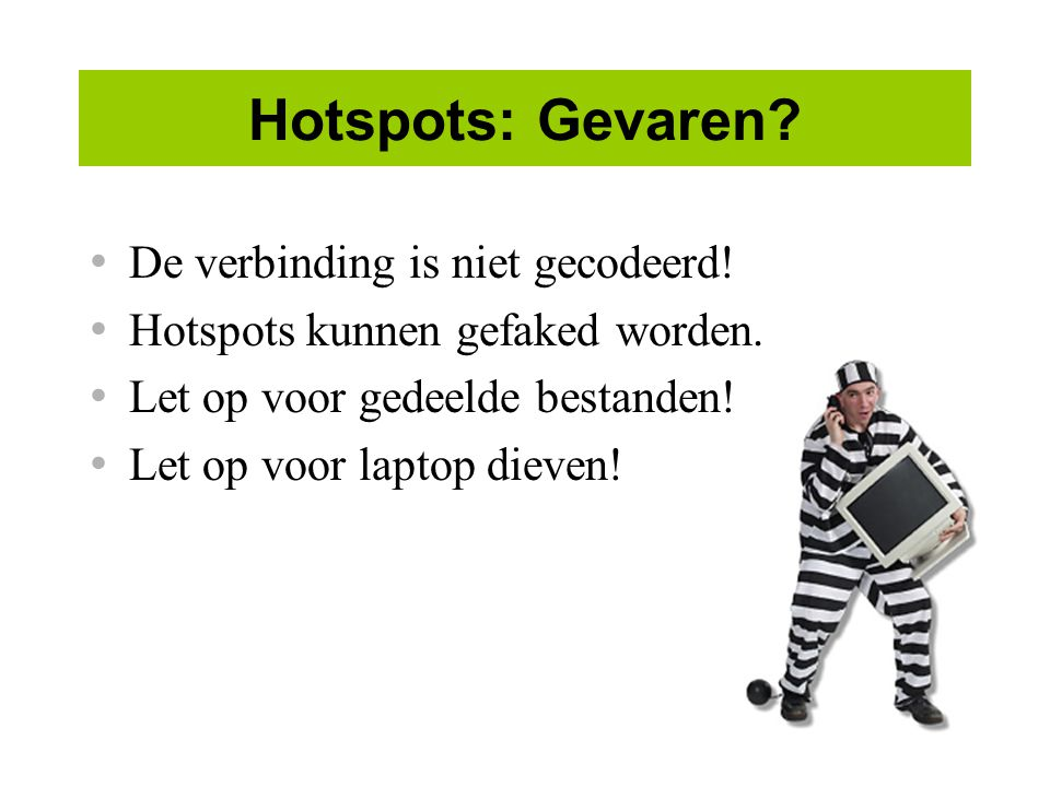 Hotspots: Gevaren De verbinding is niet gecodeerd!