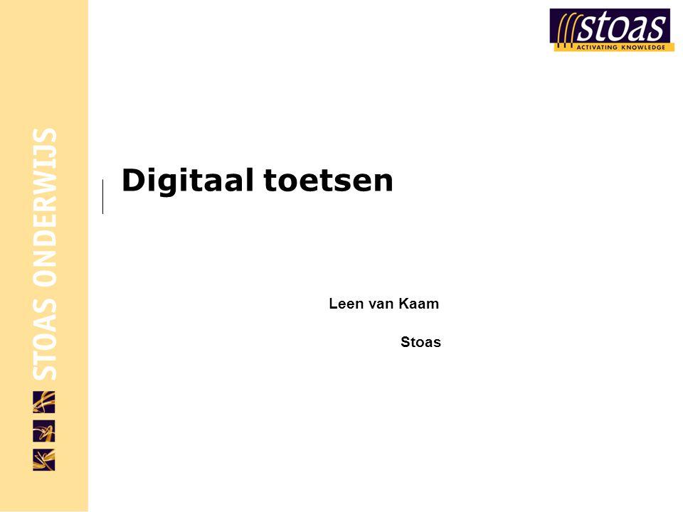 Digitaal toetsen Leen van Kaam Stoas